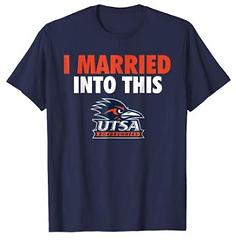 UTSA_Roadrunners_Married_Into_This_T-Shi