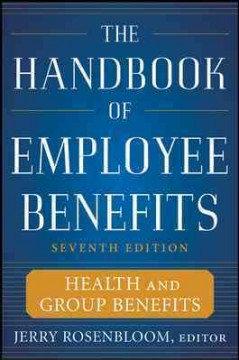 The Handbook of Employee Benefits: Health and Group Benefits