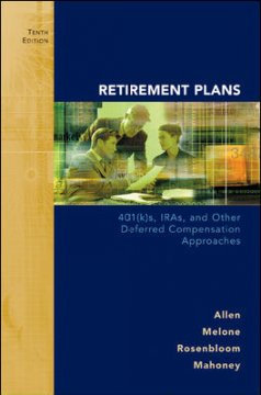 Retirement Plans: 401(k)s, Iras, and Other Defferred Compensation Approaches