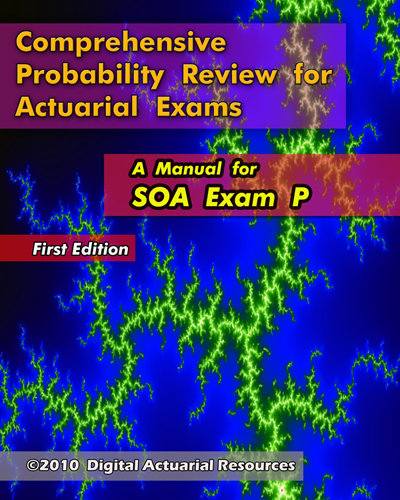 Digital Actuarial Resources Comprehensive Probability Review for Actuarial Exams