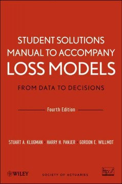 Loss Models: From Data to Decisions Solutions Manual