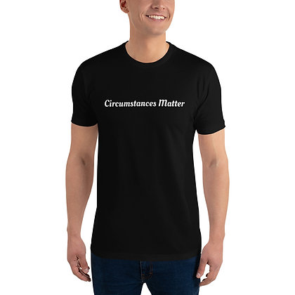 Circumstances Matter - Men's T-shirt