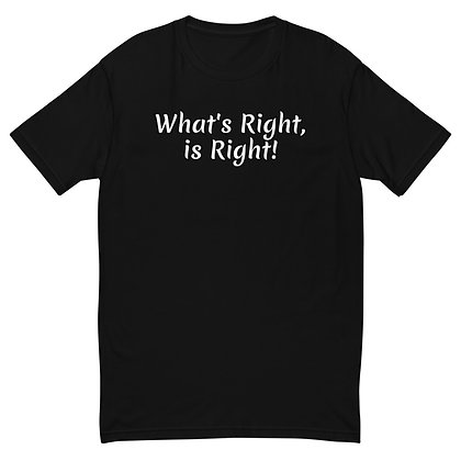 What's Right Is Right! - Men's T-shirt