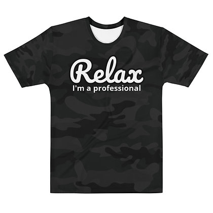 """Relax I'm a professional """"CAMO BLACK"""" - Men's Silky smooth T-shirt"""