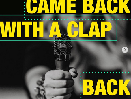 CAME BACK WITH A CLAP BACK: A Celebration of Women's Voices