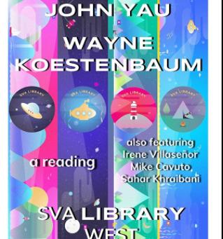 March 20: John Yau and Wayne Koestenbaum: A Reading