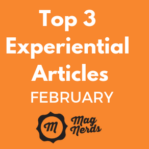 Top 3 Experiential Articles For February