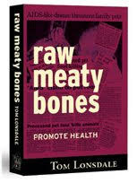 Raw Meaty Bones by Tom Lonsdale