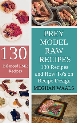 Prey Model Raw Recipes: 130 Recipes and How To's on Recipe Design