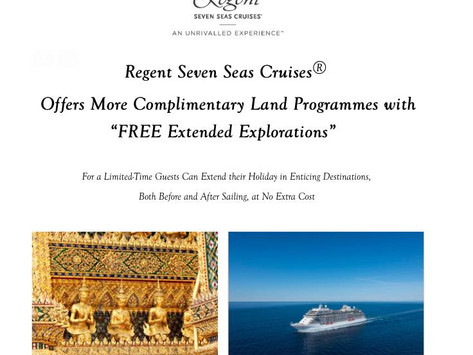 """Regent Seven Seas Cruises®Offers More Complimentary Land Programmes with """"FREE Extended Explorations"""