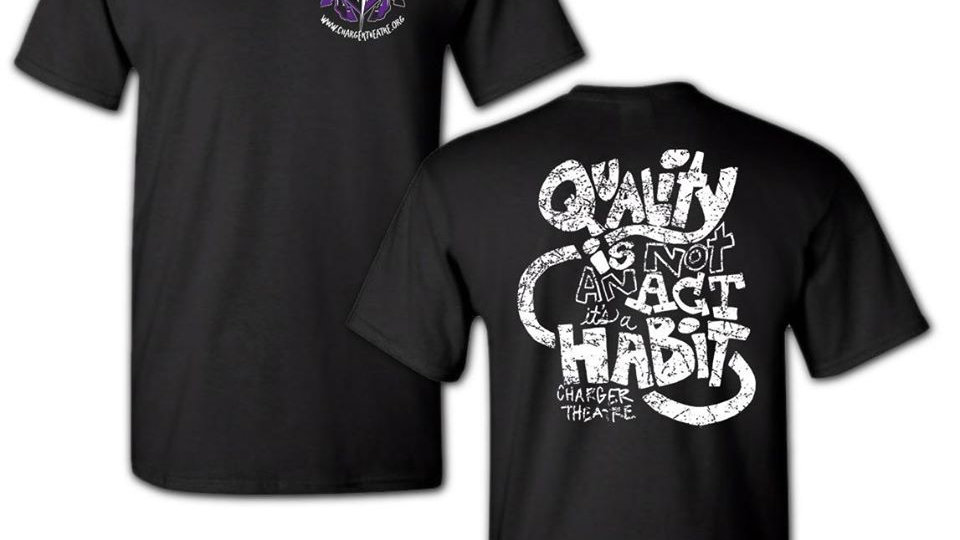 Quality Is Not an Act...Its a Habit SS T-shirt