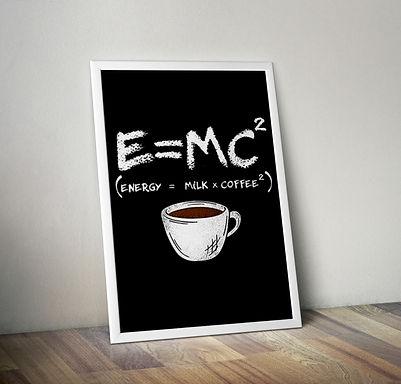 Coffee E=MC2 print
