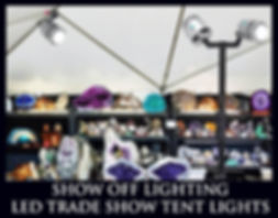 LED Trade show tent lights for art shows, craft shows & Tucson gem shows by Show Off Lighting.