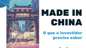 Made in China: o que o investidor precisa saber