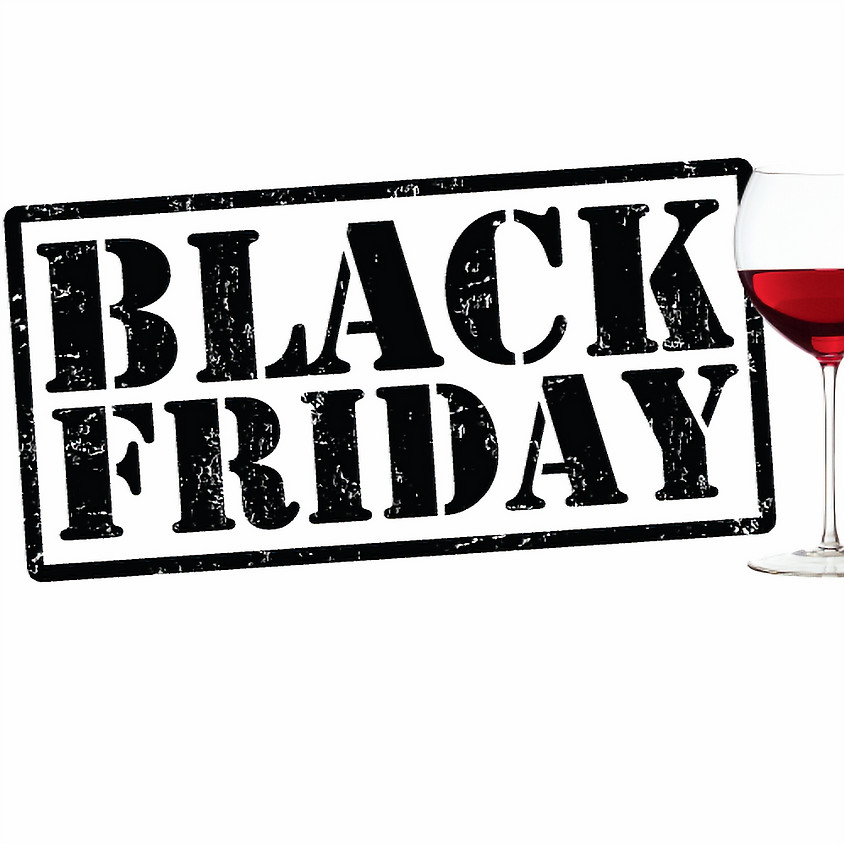 Black Friday Weekend for Winos