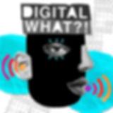 DigitalWhat-final.jpg