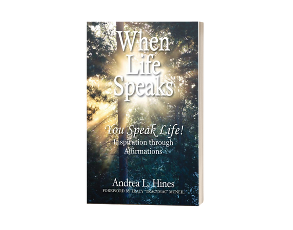 When Life Speaks by Andrea L. Hines.png