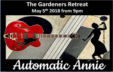 Automatic Annie at The Gardeners Retreat