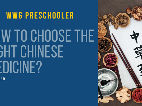 Pre-school level WWG - How to choose the right Chinese medicine? (Case study #55)