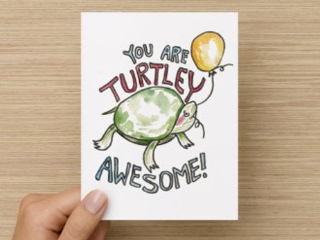 You Are Turtley Awesome Folded Greeting Card