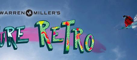 Warren Miller's 'Future Retro'