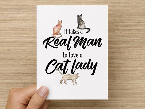 It Takes a Real Man to Love a Cat Lady Folded Greeting Card