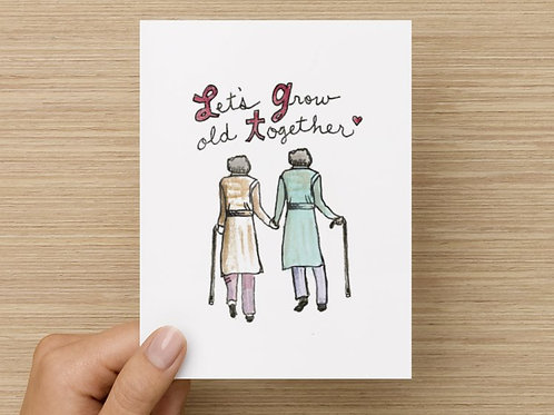 Let's Grow Old Together (2 Women) Folded Greeting Card