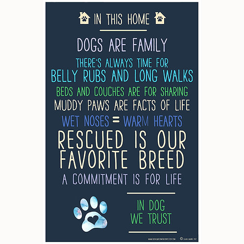 In this Home Dogs are Family 11x17 Poster