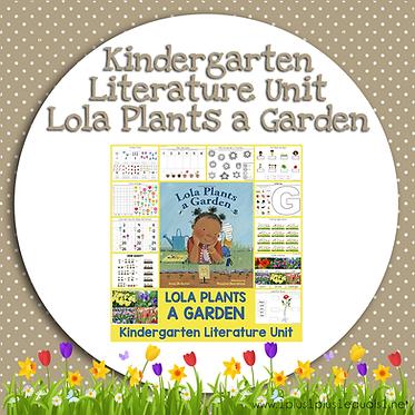 Lola Plants a Garden Kindergarten Literature Unit