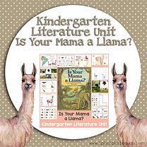 Kindergarten Literature Unit Is Your Mama a Llama.png