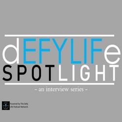 Defy Life Spotlight