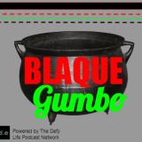 Blaque Gumbo