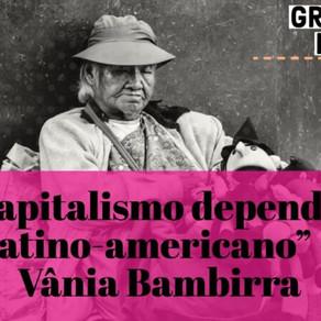 "Grupo de Leitura  ""O Capitalismo Dependente Latino-Americano"" de Vânia Bambirra"