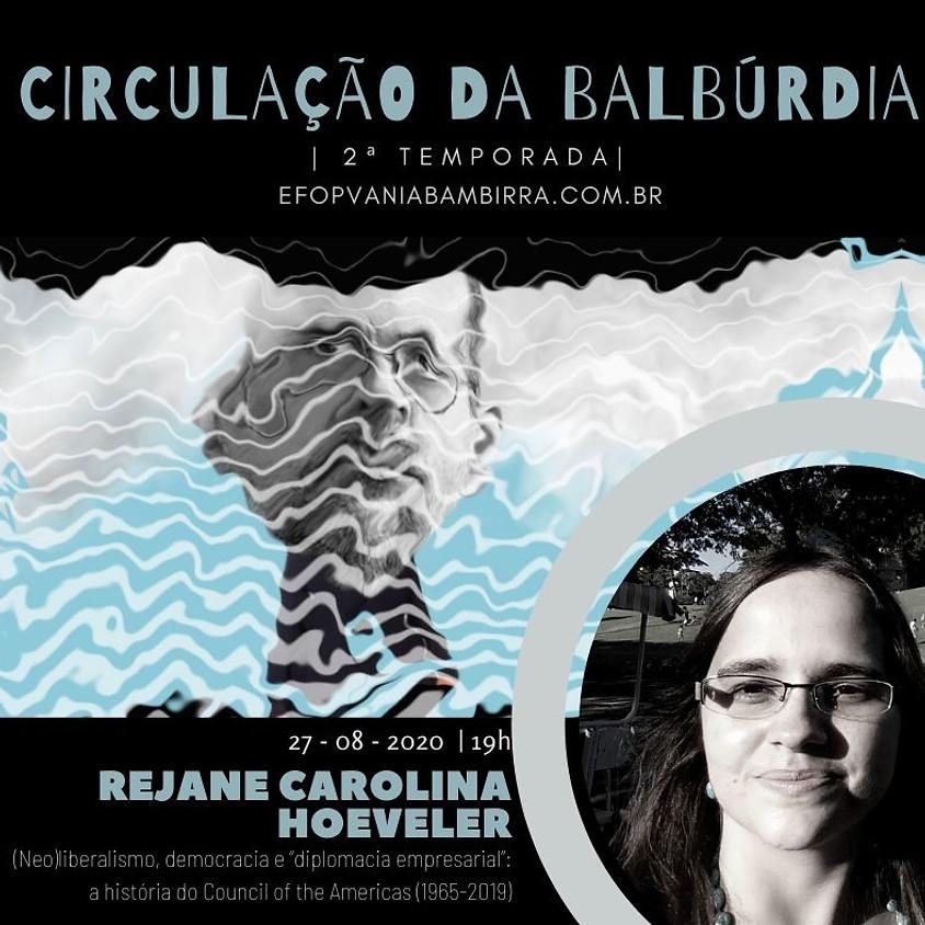 Circulação da Balbúrdia - Rejane Carolina Hoeveler