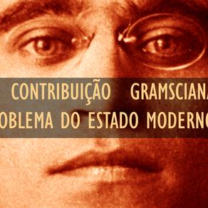 A contribuição gramsciana para o problema do Estado Moderno