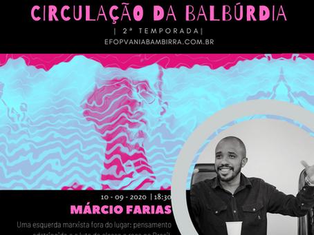 2º Segunda Temporada. Çirculação da Balbúrdia - Márcio Farias