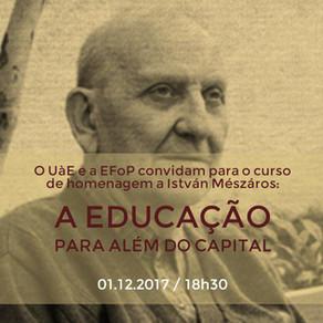 """""""A educação para além do capital"""" em homenagem ao filosofo húngaro István Mészáros"""