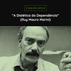 """Grupo de Leitura da """"Dialética da Dependência"""" de Ruy Mauro Marini"""