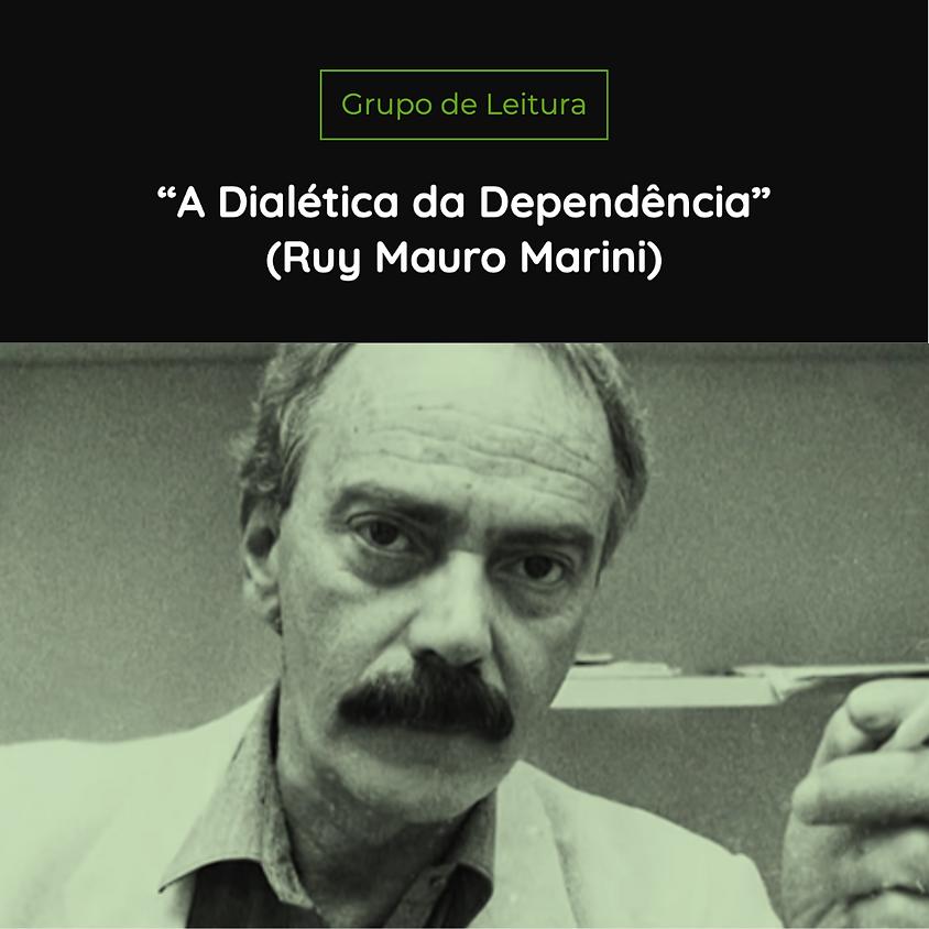 """Grupo de Leitura - """"A Dialética da Dependência"""" de Ruy Mauro Marini"""