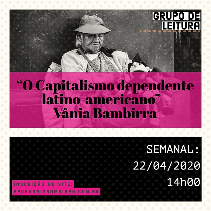 """4º Encontro do Grupo de Leitura - """"O Capitalismo Dependente Latino-americano"""""""