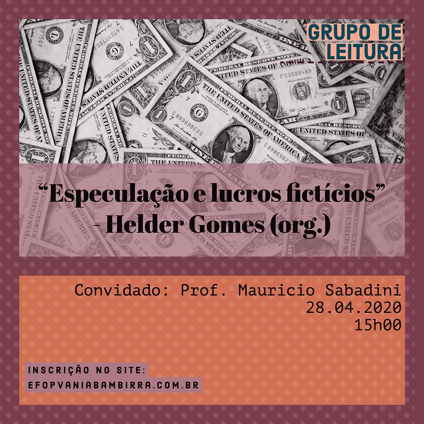"""2º Encontro - Grupo de Leitura """"Especulação e Lucros Fictícios"""""""