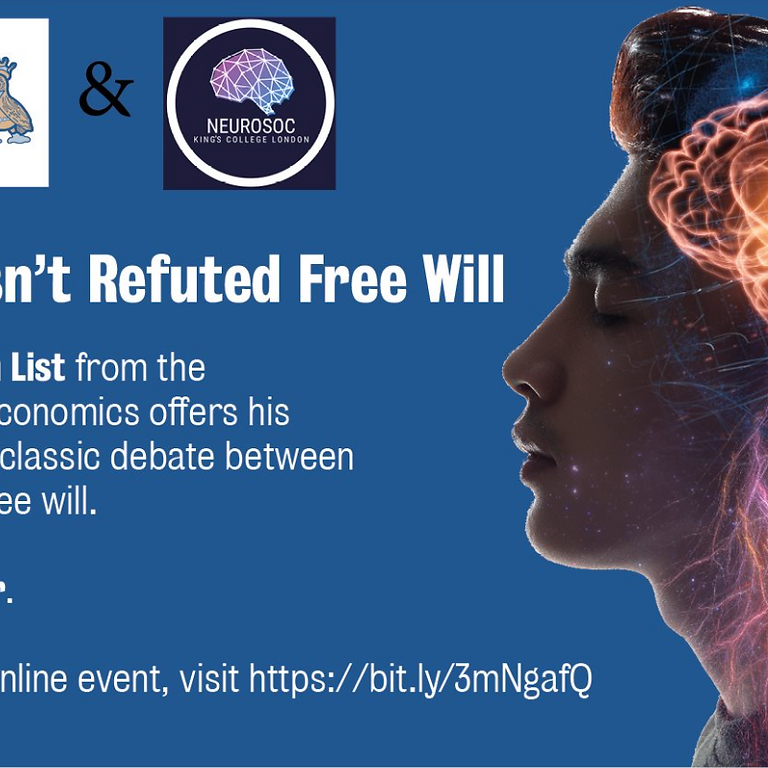 Science Hasn't Refuted Free Will- with Professor Christian List and KCL Philosophy Soc