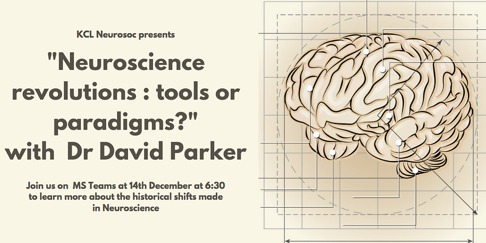 """Neuroscience revolutions : tools or paradigms?"" with  Dr David Parker"