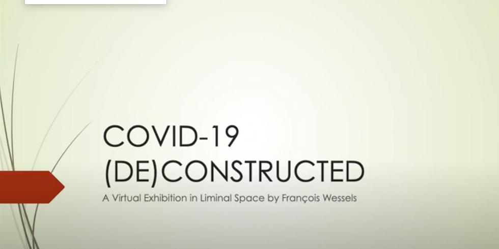 COVID 19 (DE)CONSTRUCTED