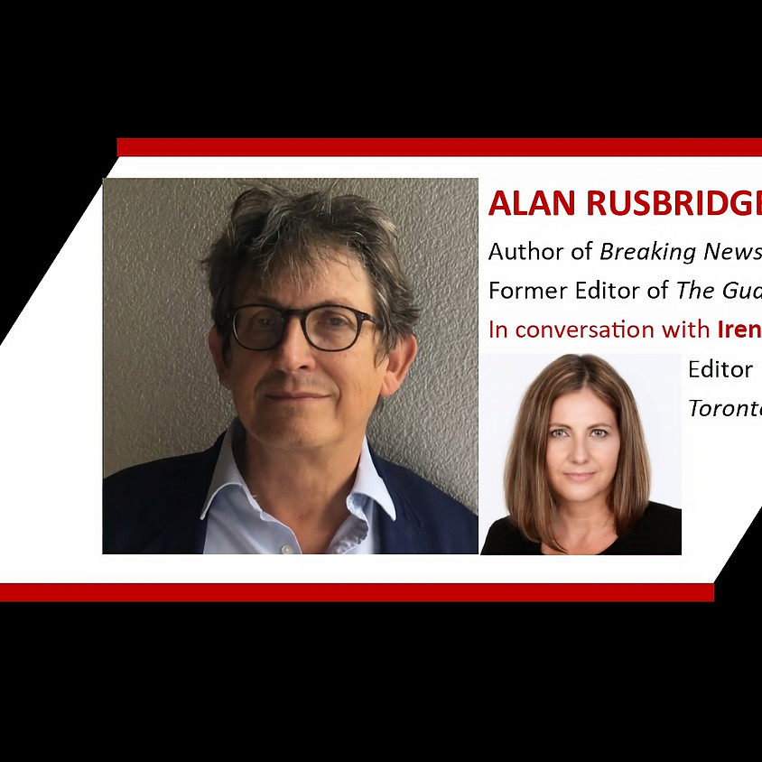 A conversation with Alan Rusbridger, former editor of The Guardian. The Canadian Journalism Foundation (CJF)