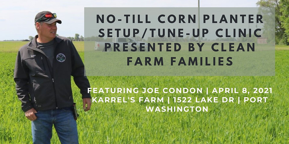 No-Till Corn Planter Setup/Tune-Up Clinic Presented By Clean Farm Families