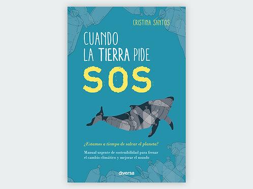 CUANDO LA TIERRA PIDE SOS