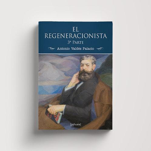 El regeneracionista (3ª parte)