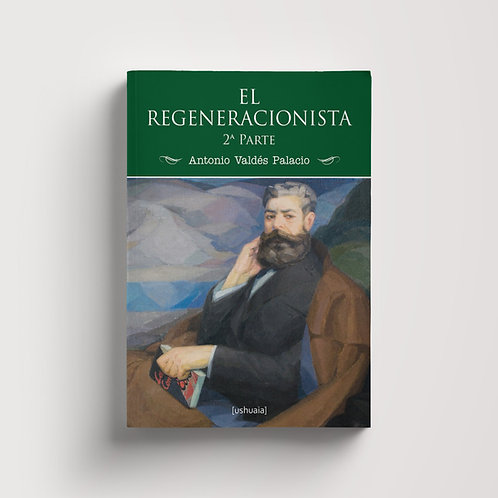 El regeneracionista (2ª parte)