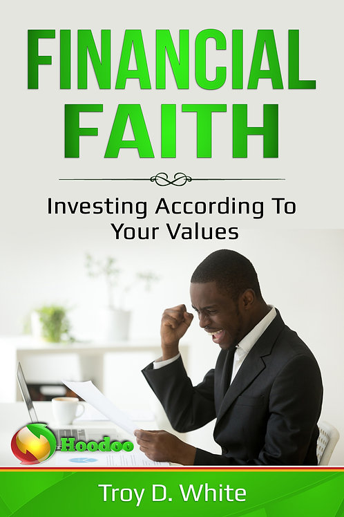 Financial Faith; Invest According to Your Values eBook